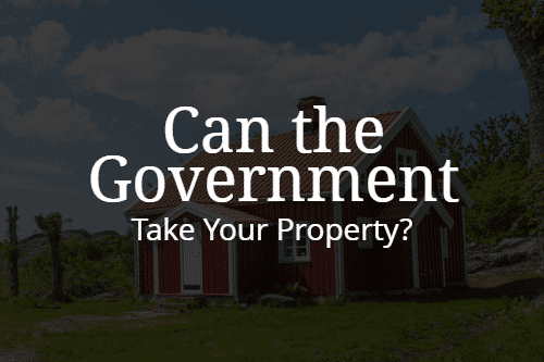 Can the Government Take Your Property?
