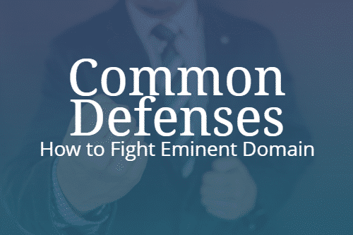Common Defenses: How to Fight Eminent Domain