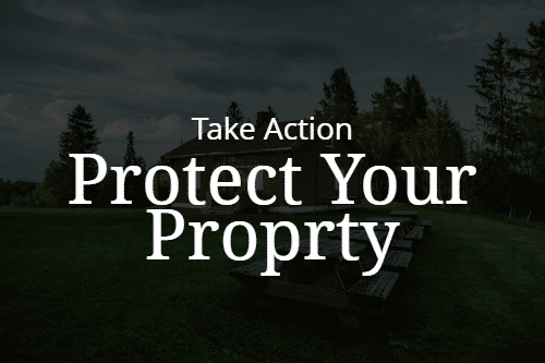 Take Action and Protect Your Property!