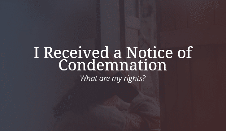 I Received a Notice of Condemnation. What are my rights?